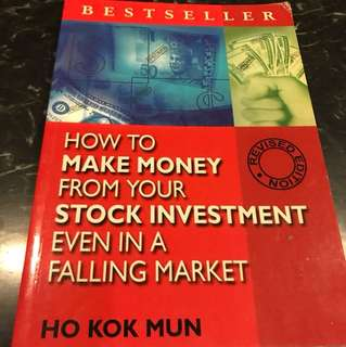 How To Make Money From Your Stock Investment Even In A Falling Market by Ho Kok Mun