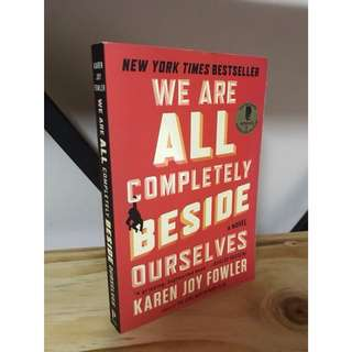 BRAND NEW: We Are All Completely Beside Ourselves by Karen Joy Fowler