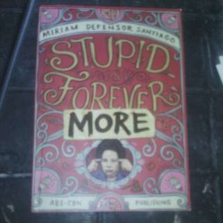 Stupid is Forever More