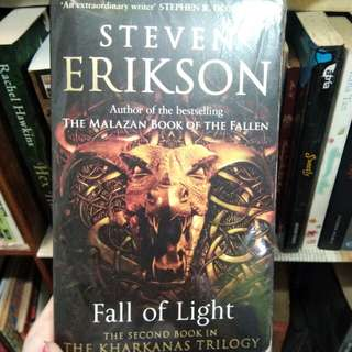 FALL OF LIGHT (the 2nd book in the KHARKANAS TRILOGY) BY Steven Erikson