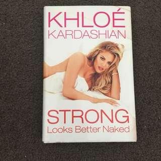 Strong Look Better Naked - Khloe Kardashian