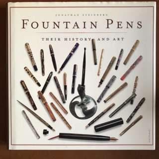 Fountain Pens - Their History and Art