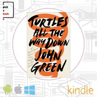 Turtles All The Way Down by John Green E-Book
