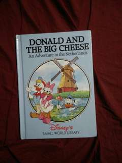 DONALD AND THE BIG CHEESE an adventure in the Netherlands