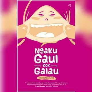Ebook Ngaku Gaul Kok Galau
