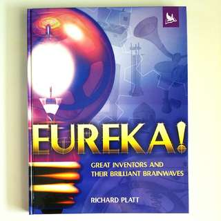 Eureka!: Great Inventors and Their Brilliant Brainwaves by Richard Platt (Publisher: Kingfisher Books) (Young Adult Non-Fiction)