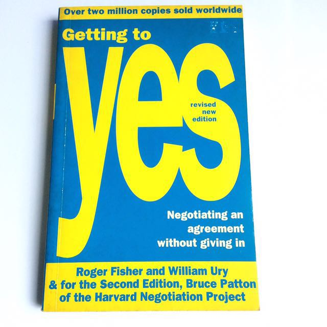 Getting to Yes: Negotiating an agreement without giving in - Roger Fisher.