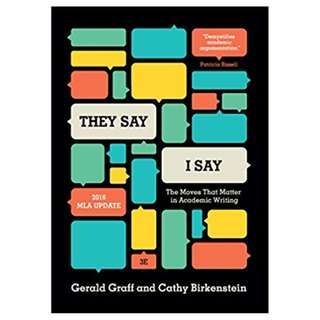 """They Say / I Say"": The Moves That Matter in Academic Writing, with 2016 MLA Update (Third Edition) BY Gerald Graff  (Author),‎ Cathy Birkenstein (Author)"
