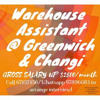 Warehouse Assistant *30 @Greenwich/Changi South