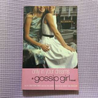 Only In Your Dreams, a Gossip Girl Novel
