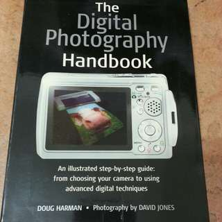 The Digital Photography Handbook : An Illustrated Step-by-step Guide  Paperback By (author)  Doug Harman , By (author)  David Jones
