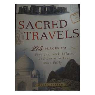 Travel Book (Sacred Travels: 275 Places to Find Joy, Seek Solace, and Learn to Live More Fully)