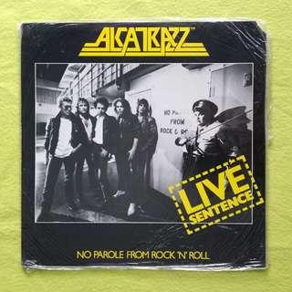 ALCATRAZZ.(Sealed)live sentence no parole from rock 'n' roll. Vinyl record