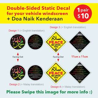 Double-Sided Static Cling Decal for Car / Vehicle Windcreen with Doa Naik Kenderaan / Du'a Before Boarding Vehicle. Actual Pic in the last image. You get 2 double-sided decals for $10, insyaAllah. Limited stock.