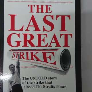[BN] The Last Great Strike: The untold story of the strike that closed The Straits Times