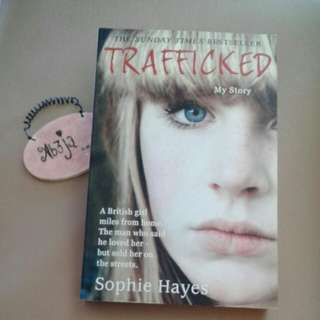 Trafficked my story by Sophie Hayes