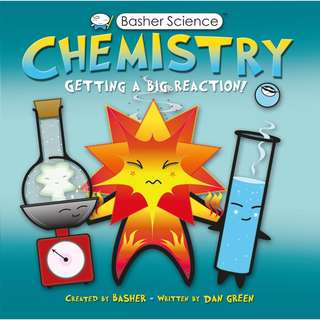 Basher Science: Chemistry: Getting a Big Reaction (Hardcover)