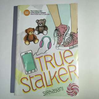 True Stalker - Novel Wattpad