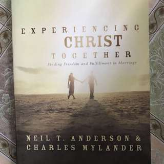 Neil T Anderson & Charles Mylander 'Experiencing Christ Together'