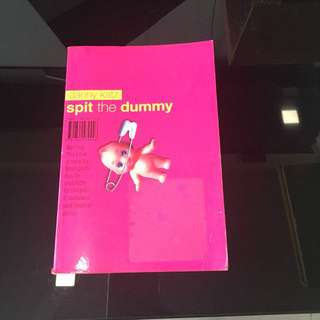 Spit the dummy (self help book)