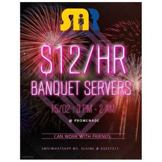 CNY Eve Banquet Event / Servers Needed / Can work with friends / High pay job / $12 per hour /