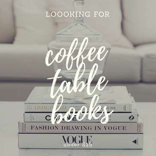 LOOKING FOR coffee table books