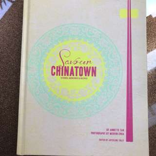Savour Chinatown (Stories, Memories and Recipes) by Annette Tan