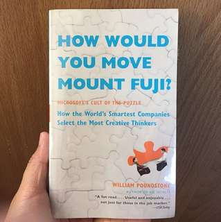 How Would You Move Mount Fuji? Microsoft's Cult of the Puzzle | William Poundstone