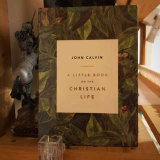Little book on Christian Life by John Calvin