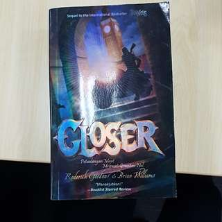 Closer (Sequel to the Int'l Best Seller TUNNELS)