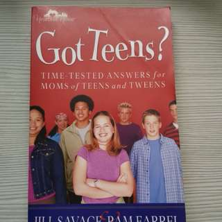 Got teens? Time tested answers for moms of teens and tweens by Jill Savage and Pam Farrel