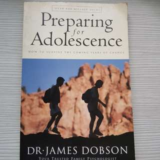 Preparing for adolescence : how to survive the coming years of change by Dr James Dobson