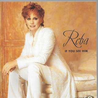 MY CD - REBA - IF YOUSEE HIM - FREE DELIVERY /