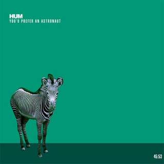 Vinyl: Hum - You'd Prefer An Astronaut