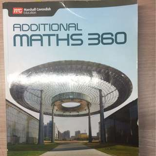 O Level Additional Maths 360 Textbook by Marshall Cavendish