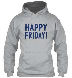 Happy Friday Hoode Pullover Design T-Shirt Custom Tee