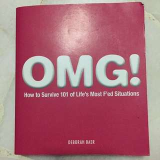 OMG! How to Survive 101 of Life's Most F'ed Situations Book