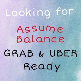 ‼️LF Assume Balance GRAB & UBER Ready‼️