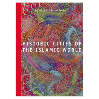 Historic Cities of the Islamic World (Ei Reference Guides) BY  Clifford Edmund Bosworth