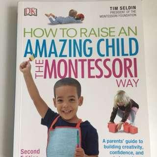 How to raise an amazing child - the Montessori way