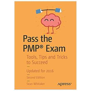 Pass the PMP® Exam: Tools, Tips and Tricks to Succeed BY Sean Whitaker