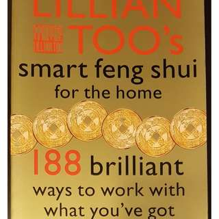 Lillian Too's Smart Feng Shui for the home - 188 Brilliant Ways to Work with What You've Got