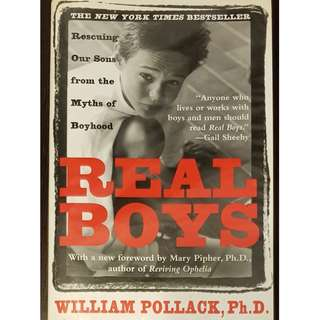 Real Boys - Rescuing Our Sons from the Myths of Boyhood