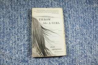 Throw Like a Girl by Jean Thompson