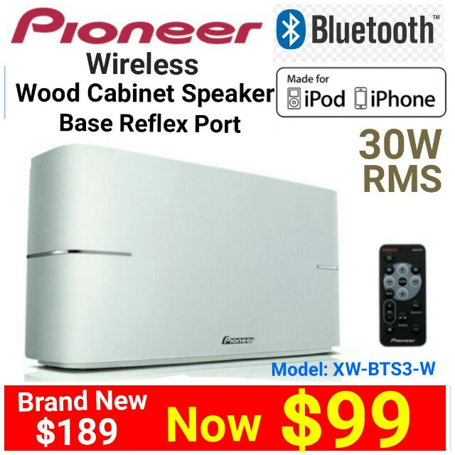 Brand New] PIONEER Bluetooth Wireless Authentic Wood Cabinet with 30Watts  RMS Bass Reflex Speaker System + Aux-In 3 5mm , Model:XW'BTS3-W Usual  Price: