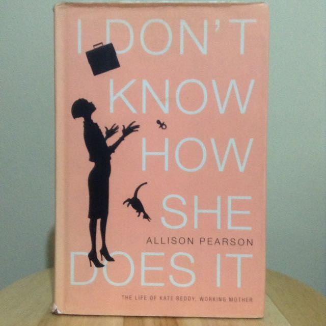 I Don't Know How She Does It by Alison Pearson