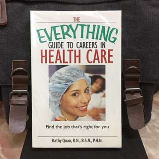 《New Book Condition + Join The Fastest-Growing, Most Secure Field In Employment Today》The Everything Guide to Careers in Health Care : Find the Job That's Right for You