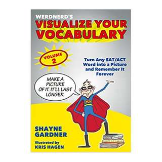 Visualize Your Vocabulary: Turn Any SAT/ACT Word into a Picture and Remember It Forever BY  Kris Hagen (Illustrator),‎ Sarah Wolbach (Editor)