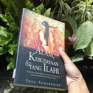 Alam, Kebudayaan & Yang Ilahi by Tony Rudyansjah
