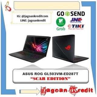 Asus ROG GL503VM ED287T SCAR EDITION - Cash dan Kredit Cepat